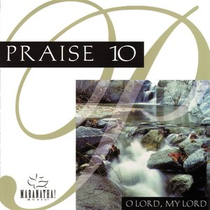 Image for 'Praise 10 - O Lord, My Lord'