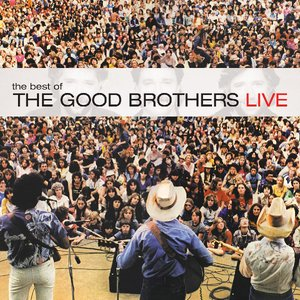 Image for 'The Best of The Good Brothers Live'