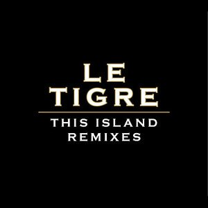 Image for 'Le Tigre - This Island Remixes'