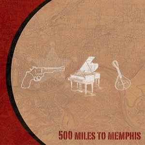 Image for '500 Miles To Memphis'