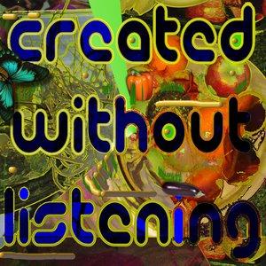 Imagen de 'Created Without Listening'
