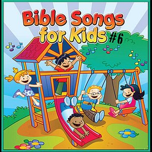 Image for 'Bible Songs for Kids #6'