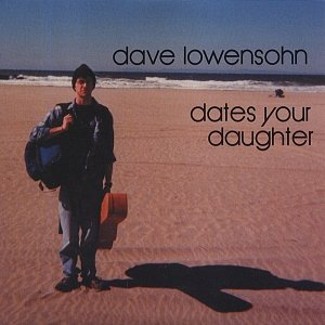 Immagine per 'Dave Lowensohn Dates Your Daughter'