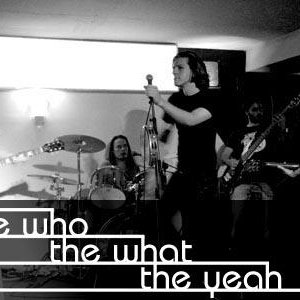 Image for 'the who the what the yeah'