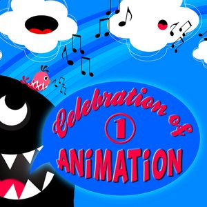 Image for 'Celebration of Animation: Favourite Songs of Animated Movies Vol. 1'