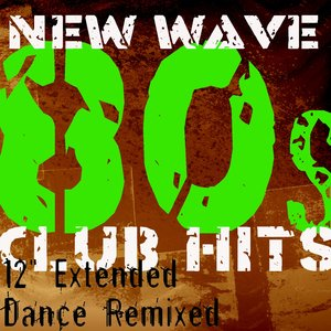 """Image for '50 New Wave 80s Club Hits - The Collection (12"""" Extended Dance ReMixed)'"""