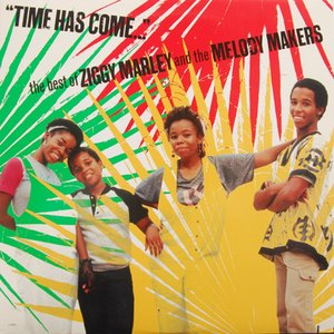 """Image for '""""Time Has Come..."""" the best of Ziggy Marley and the Melody Makers'"""