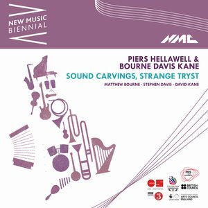 Image for 'Piers Hellawell: Sound Carvings, Strange Tryst (New Music Biennial) [Live]'