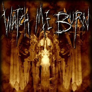 Image for 'Watch Me Burn'