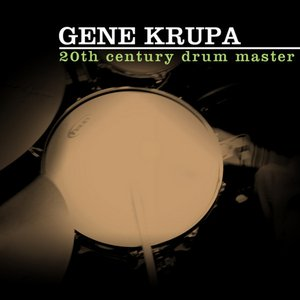 Image for 'Gene Krupa - 20th Century Drum Master'