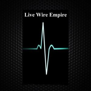 Image for 'Live Wire Empire'