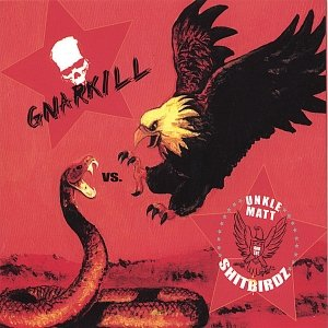 Immagine per 'Gnarkill vs. Unkle Matt & the Shitbirdz'