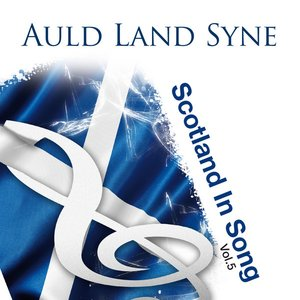 Image for 'Auld Lang Syne: Scotland In Song Volume 5'
