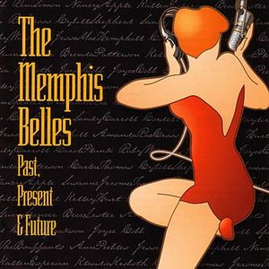 Image for 'The Memphis Belles - Past, Present & Future'