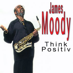 Image for 'James Moody Think Positive, Vol.1'