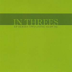 Image for 'In Threes: EP Series Two (Song No. 09-18)'