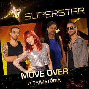 Image for 'Superstar - Move Over - A Trajetória'