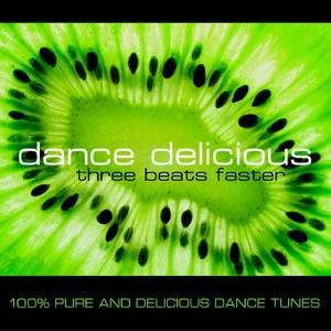 Image for 'Dance Delicious Three (Beats Faster) - 100% Pure And Delicious Dance Tunes'