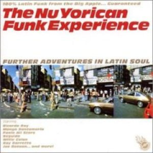 Image for 'The NuYorican Funk Experience: Further Adventures in Latin Soul'