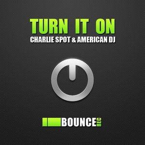 Imagem de 'Charlie Spot & American Dj - Turn It On'