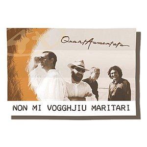Immagine per 'Non Mi Vogghjiu Maritari'