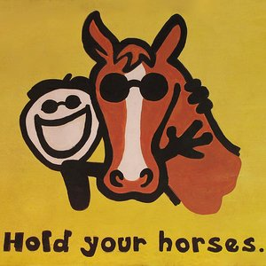 Image for 'Hold Your Horses!'