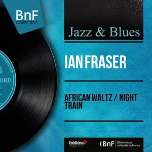 Image for 'African Waltz / Night Train (Mono Version)'
