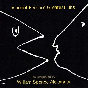 Image for 'Vincent Ferrini's Greatest Hits as interpreted by Willie Loco Alexander'