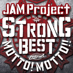 Image for 'JAM Project 15th Anniversary STRONG BEST ALBUM MOTTO! MOTTO!!'