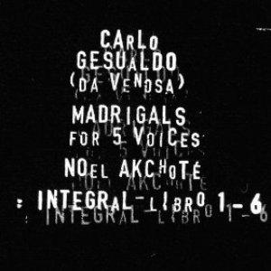 Image for 'Carlo Gesualdo : Integral Madrigals for Five Voices : Libro 1 - 6'