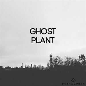 Image for 'Ghost Plant'