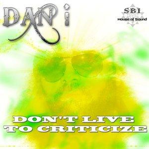 Bild für 'Don't Live To Criticize'