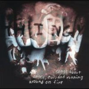 Image for 'Songs About Angels, Evil, and Running Around on Fire'