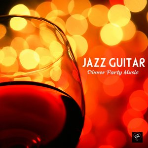 Image for 'Jazz Guitar Dinner Party Music, Jazz Instrumental Relaxing Background Music - Best Instrumental Background Music Dinner Party Music'
