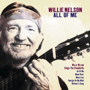 Image for 'All Of Me' - Willie Nelson Sings The Standards'