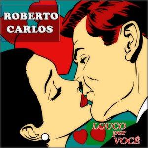 Image for 'Louco por Você (Classics Album & Bonus Tracks Remastered)'