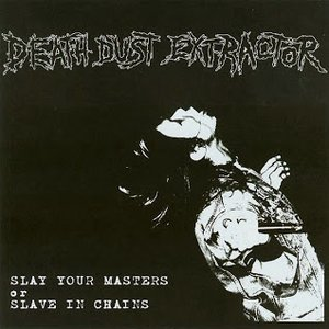 Image for 'Slay Your Masters Or Slave In Chains'