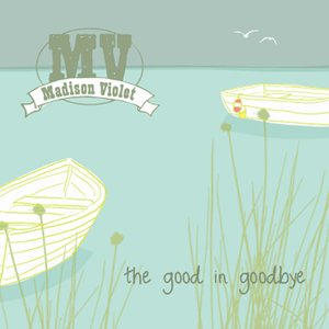 Image for 'The Good In Goodbye'