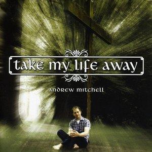 Image for 'Take My Life Away'