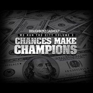 Immagine per 'We Run the City, Vol. 3 Chances Make Champions'