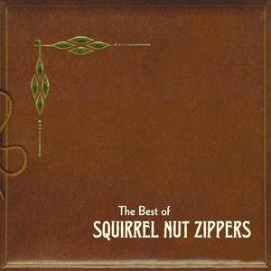 Imagem de 'The Best Of Squirrel Nut Zippers'