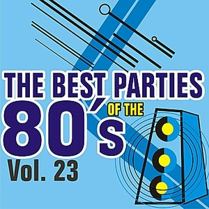 Image for 'The Best Parties of the 80's - Vol. 23'