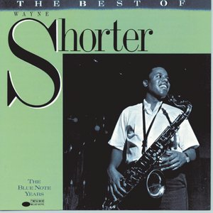 Image for 'The Best Of Wayne Shorter'