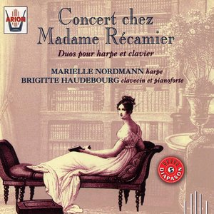 Image for 'Concert chez Madame de Récamier : Duos pour harpe et clavier'