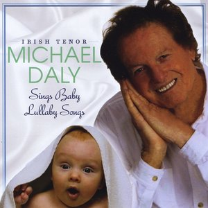 Image for 'Irish Tenor Michael Daly Sings Baby Lullaby Songs'
