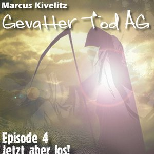 Image for 'Gevatter Tod AG 4 - Jetzt aber los'