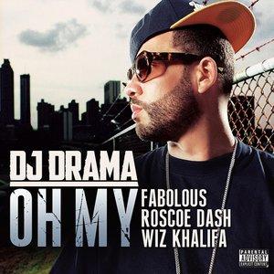 Image for 'Oh My (feat. Fabolous, Roscoe Dash & Wiz Khalifa)'