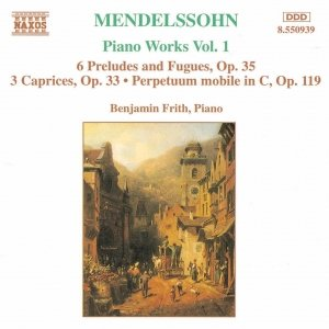 Image for 'MENDELSSOHN: 6 Preludes and Fugues, Op. 35 / 3 Caprices, Op. 37'