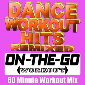 Image for 'Dance Workout Hits Remixed - 60 Minute Workout Mix'