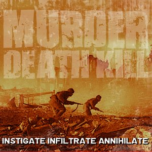 Image for 'Instigate Infiltrate Annihilate'